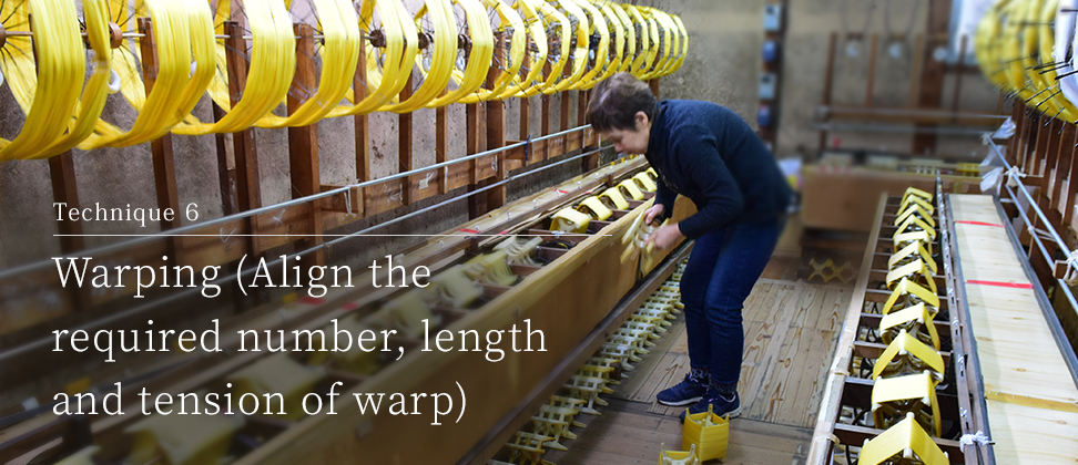 Technique 6 Warping (Align the required number, length and tension of warp)